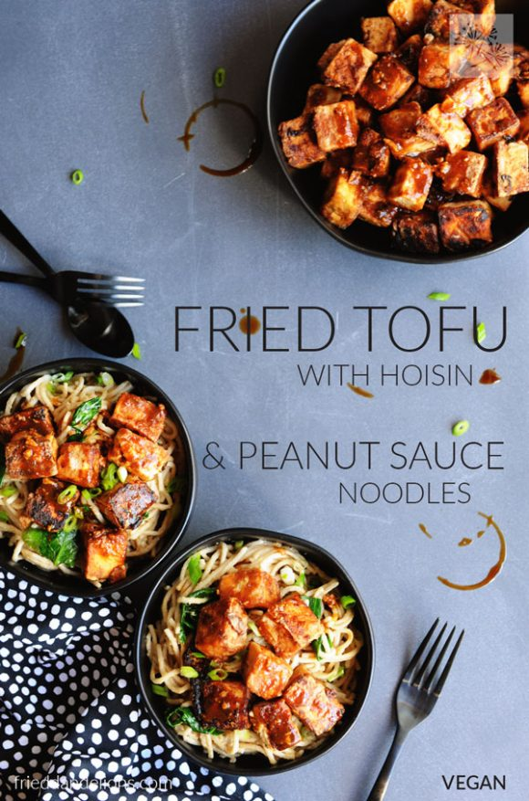 overhead view of two bowls of Fried Tofu with Hoisin and Peanut Sauce Noodles with bowl of tofu in the background and text overlay