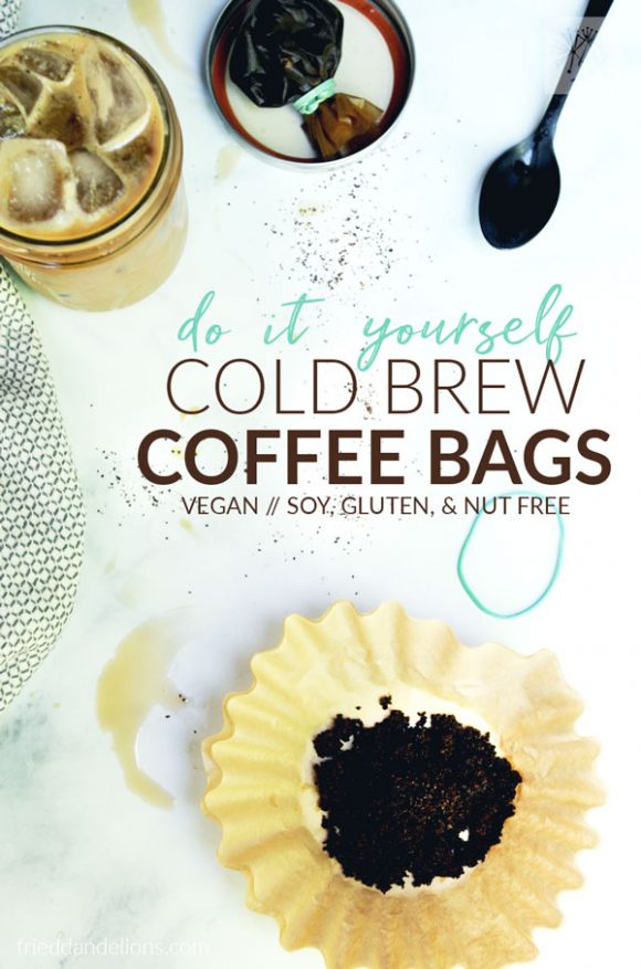 Diy Cold Brew Coffee Bags Fried Dandelions Plant Based